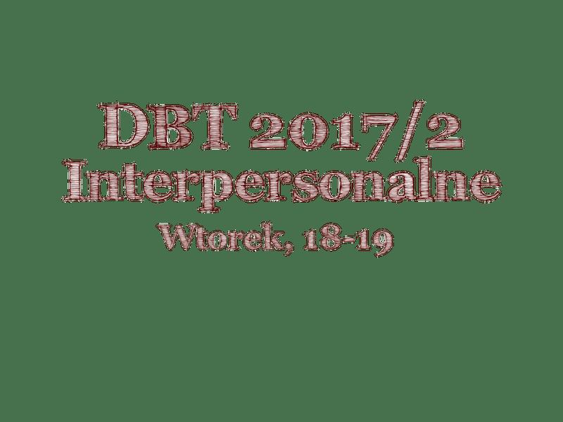 Grupa 2017 moduł umiejętności interpersonalne dbt grupa wtorki 2017 interpersonalne